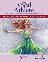 The Vocal Athlete Application and Technique for the Hybrid Singer by Marci Daniels Rosenberg, Wendy LeBorgne