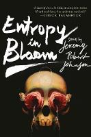 Entropy in Bloom Stories by Jeremy Johnson