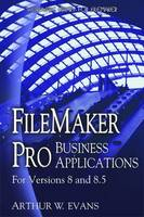 Filemaker Pro Business Applications by Arthur Evans