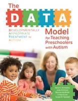 The DATA Model for Teaching Preschoolers with Autism by Ilene S. Schwartz, Bonnie J. McBride, Julie Ashmun, Crista Scott