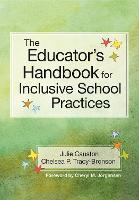 The Educator's Handbook for Inclusive School Practices by Julie Causton, Chelsea Tracy-Bronson, Cheryl M. Jorgensen