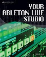 Your Ableton Live Studio by Chris Buono, Jon Margulies