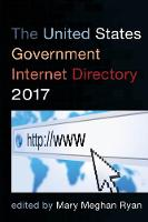 The United States Government Internet Directory 2017 by Mary Meghan Ryan