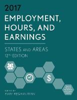 Employment, Hours, and Earnings 2017 States and Areas by Mary Meghan Ryan
