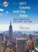 County and City Extra 2017 Annual Metro, City, and County Databook by Deirdre A. Gaquin