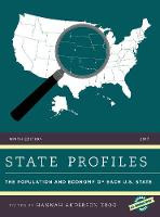 State Profiles 2017 The Population and Economy of Each U.S. State by Hannah Anderson Krog