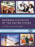 Business Statistics of the United States 2017 Patterns of Economic Change by Susan Ockert