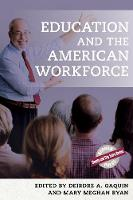 Education and the American Workforce by Deirdre A. Gaquin