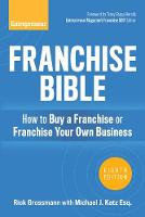 Franchise Bible How to Buy a Franchise or Franchise Your Own Business by Michael J. Katz