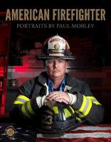 American Firefighter by Paul Mobley
