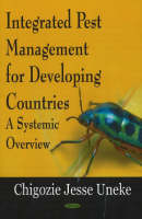 Integrated Pest Management for Developing Countries A Systemic Overview by Chigozie Jesse Uneke