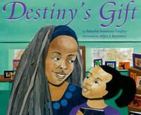 Destiny's Gift by Natasha Anastasia Tarpley, Adjoa J. Burrowes