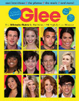 Glee Totally Unofficial The Ultimate Guide to the Smash-Hit High School Musical by Triumph Books