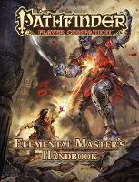 Pathfinder Player Companion: Elemental Master's Handbook by Paizo Staff