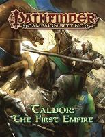 Pathfinder Campaign Setting: Taldor: The First Empire by Mark Moreland