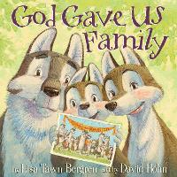 God Gave Us Family by Lisa Tawn Bergren