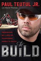 The Build by Paul, Jr. Teutul
