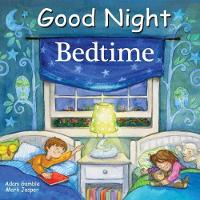 Good Night Bedtime by Adam Gamble, Mark Jasper