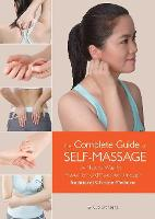 The Complete Guide of Self-Massage A Natural Way for Prevention and Treatment through Traditional Chinese Medicine by Changqing Guo
