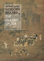 An Illustrated Modern Reader of 'The Classic of Tea' by Wu Juenong, Tony Blishen