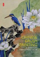 Chinese Brush Painting A Beginner's Step-by-Step Guide by Mei Ruo