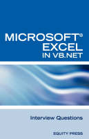 Excel in VB.NET Programming Interview Questions Advanced Excel Programming Interview Questions, Answers, and Explanations in VB.NET by Terry Clark