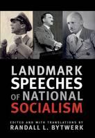 Landmark Speeches of National Socialism by Randall L. Bytwerk
