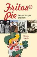 Fritos Pie Stories, Recipes, and More by Kaleta Doolin, Davia Nelson