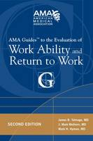 AMA Guides to the Evaluation of Work Ability and Return to Work by Mark H. Hyman, J. Mark Melhorn, James B. Talmage