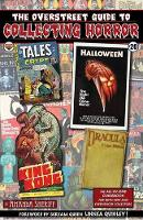 The Overstreet Guide To Collecting Horror by Amanda Sheriff