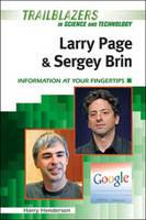 Larry Page and Sergey Brin Information at Your Fingertips by Harry Henderson