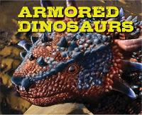 Armored Dinosaurs by Applesauce Press