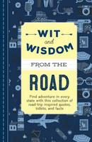 Wit and Wisdom from the Road A Collection of Quotes and Tidbits About Life on the Road by Cider Mill Press