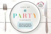 Life of the Party Placemats More Than 400 Conversation Starters to Amaze, Amuse, and Astound Your Dinner Guests by Cider Mill Press