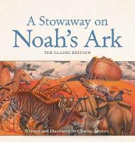 A Stowaway on Noah's Ark The Classic Edition by Charles Santore