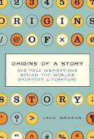 Origins of a Story by Jake Grogan