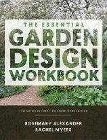 The Essential Garden Design Workbook by Rosemary Alexander, Rachel Myers