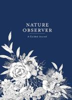 Nature Observer A Guided Journal by Maggie A. Sichter