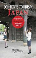 Contents Tourism in Japan Pilgrimages to Sacred Sites of Popular Culture by Philip Seaton