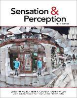 Sensation and Perception by Jeremy M. Wolfe, Keith Kluender, Dennis M. Levi, Linda Bartoshuk