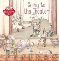 Want to Know: Going To the Theater by Florence Ducatteau
