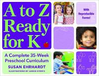A to Z Ready for K A Complete 35-Week Preschool Curriculum by Sharon Ehrhardt