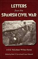 Letters from the Spanish Civil War A U.S. Volunteer Writes Home by Peter N. Carroll
