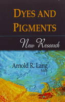 Dyes & Pigments New Research by Arnold R. Lang