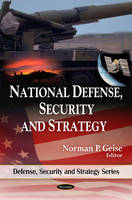 National Defense, Security and Strategy by Norman P. Geise