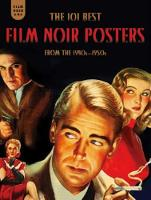 Film Noir 101 The 101 Best Film Noir Posters from the 1940s-1950s by Mark Fertig