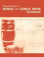 Progressive Steps to Bongo and Conga Drum Technique by Ted Reed