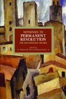Witnesses To Permanent Revolution: The Documentary Record Historical Materialism, Volume 21 by Richard B. Day