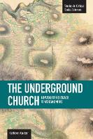 Underground Church, The: Non-violent Resistance To The Vatican Empire Studies in Critical Social Sciences, Volume 40 by Kathleen Kautzer