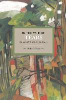 In The Vale Of Tears: On Marxism And Theology, V Historical Materialism, Volume 52 by Roland Boer